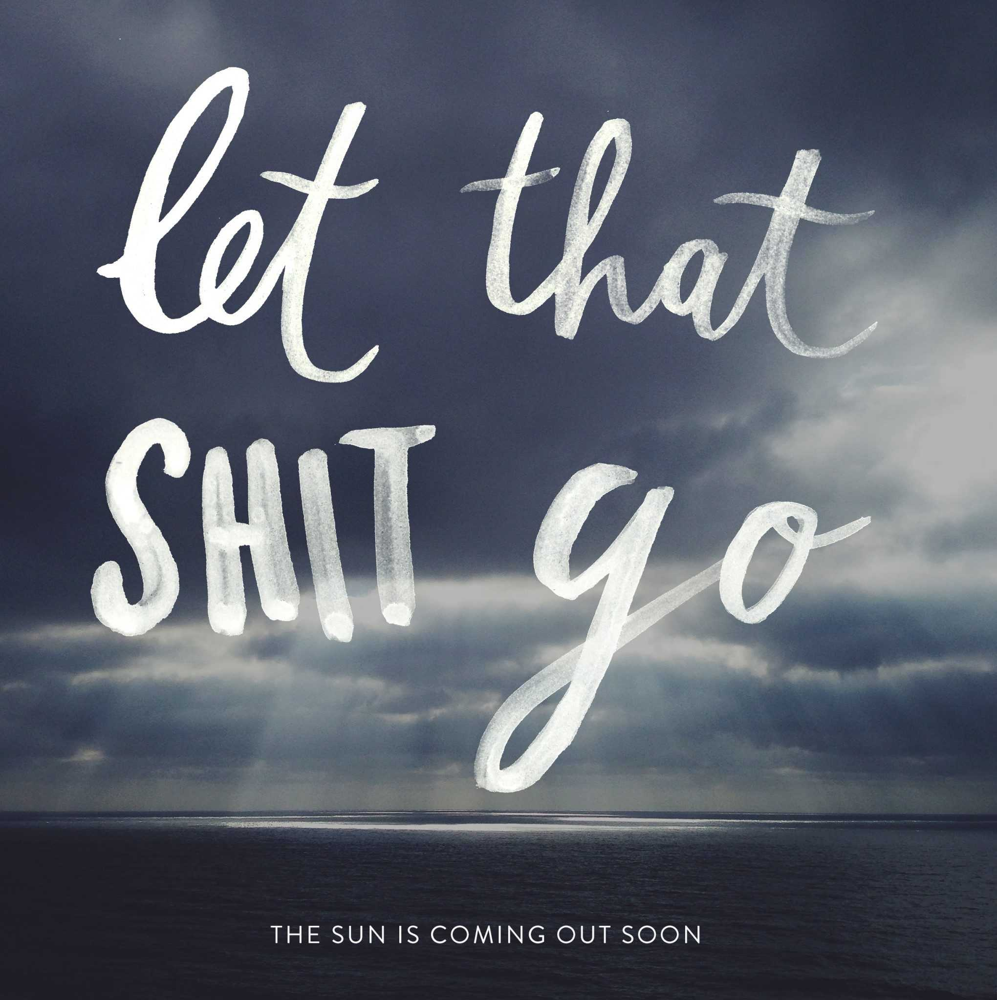 let-that-shit-go